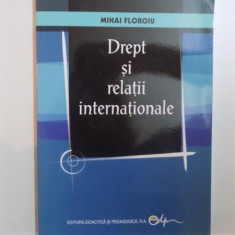 DREPT SI RELATII INTERNATIONALE de MIHAI FLOROIU, 2013