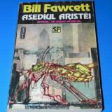 BILL FAWCETT - ASEDIUL ARISTEI. Sf (02093 g - Carte SF