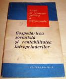 Gospodarirea socialista si rentabilitatea intreprinderilor / Lectii de economie politica a socialismului, Alta editura