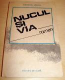 NUCUL SI VIA - Gheorghe Vaduva, Alta editura, 1987