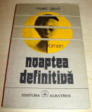NOAPTEA DEFINITIVA - Matei Gavril, Alta editura, 1978