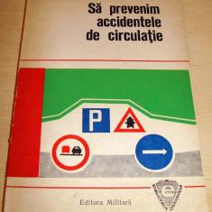 SA PREVENIM ACCIDENTELE DE CIRCULATIE - Col. ing. Gheorghe Cherestes / Biblioteca Ostasului, Alta editura