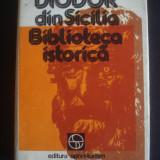 DIODOR DIN SICILIA - BIBLIOTECA ISTORICA - Istorie