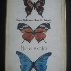 ELENA BARBULESCU, IOAN M. STANOIU - FLUTURI EXOTICI - Carte Zoologie