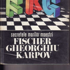 C. Stefaniu- Secretele marilor maestri- Karpov, Fischer, Gheorghiu- carte sah