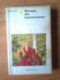N1 Walter Scott - Mireasa din Lammermoor, Alta editura, 1972