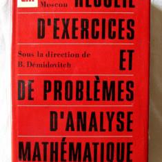 RECUEIL D' EXERCICES ET DE PROBLEMES D'ANALYSE MATHEMATIQUE, B. Demidovitch, 1972. Culegere de probleme de analiza matematica, cu raspunsuri. Noua - Culegere Matematica