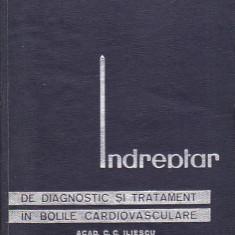 C. C. ILIESCU - INDREPTAR DE DIAGNOSTIC SI TRATAMENT IN BOLILE CARDIOVASCULARE - Carte Cardiologie