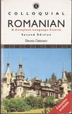 DENNIS DELETANT - COLLOQUIAL ROMANIAN. A COMPLETE LANGUAGE COURSE / CURS LIMBA ROMANA COLOCVIALA PENTRU VORBITORI DE ENGLEZA { 2000, 318 p.}