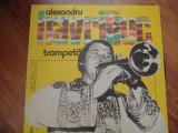 ALEXANDRU HAVRILIUC , TROMPETA , VINIL