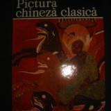 PICTURA CHINEZA CLASICA {album} - Album Pictura