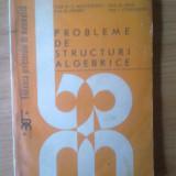 B Probleme de structuri algebrice - C. Nastasescu, M. Tena si altii - Carte Matematica