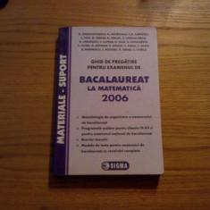 BACALAUREAT LA MATEMATICA 2006 *  Ghid de Pragatire  --  2005, 479 p.