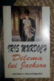 Iris Murdoch DILEMA LUI JACKSON Ed. Univ. Enciclopedic 1998