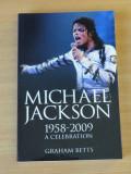 Michael Jackson 1958-2009 - A Celebration - Graham Betts, Michael Heatley