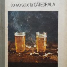 CONVERSATIE LA CATEDRALA - Mario Vargas Llosa, 1988