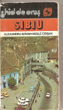 (C5227) GHID DE ORAS. SIBIU DE ALEXANDRU AVRAM SI VASILE CRISAN, EDITURA SPORT-TURISM, 1983, CONTINE HARTA, Alta editura