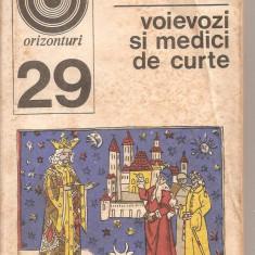 (C5223) VOIEVOZI SI MEDICI DE CURTE DE N. VATAMANU, EDITURA ENCICLOPEDICA, 1972 - Roman istoric
