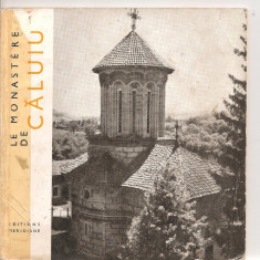 (C5213) LE MONASTERE DE CALUIU DE CONSTANTIN BALAN, MANASTIREA CALUIU, EDITURA MERIDIANE, 1967, TEXT IN LIMBA FRANCEZA - Ghid de calatorie