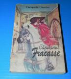 THEOPHILE GAUTIER - CAPITANUL FRACASSE. Traducere de Gellu Naum (02323 ar, Theophile Gautier