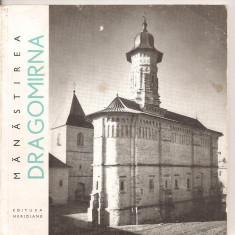 (C5217) MANASTIREA DRAGOMIRA DE TEODORA VOINESCU SI RAZVAN THEODORESCU, EDITURA MERIDIANE, 1967 - Ghid de calatorie