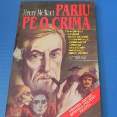 HENRY MEILLANT - PARIU PE O CRIMA. O MOSTENIRE APASATOARE (02262 ar - Carte politiste