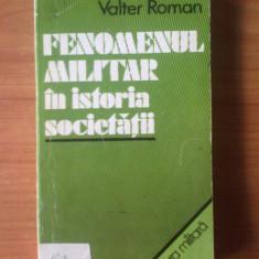 E3 Fenomenul militar in istoria societatii  - Valter Roman, Alta editura