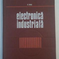 C.ONU - ELECTRONICA INDUSTRIALA - Carti Electronica