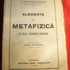 C.Radulescu-Motru - Elemente de Metafizica pe baza filosofiei Kantiene - Ed. 1928