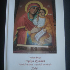 TRAIAN DUSA - TOPLITA ROMANA * VATRA DE ISTORIE * VATRA DE ORTODOXIE 2006