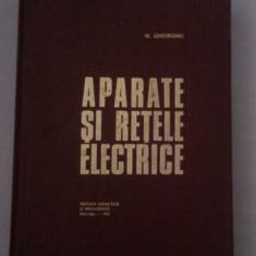 N.GHEORGHIU - APARATE SI RETELE ELECTRICE, Alta editura