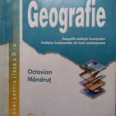 GEOGRAFIE MANUAL PENTRU CLASA A XI-A - Octavian Mandrut - Manual scolar corint, Clasa 11, Corint