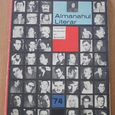 ALMANAHUL LITERAR- ASOCIATIA SCRIITORILOR DIN BUCURESTI- 1974- FORMAT MARE