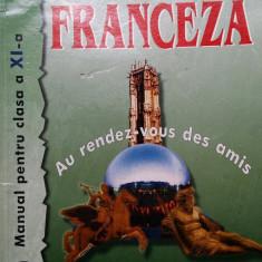 LIMBA FRANCEZA MANUAL PENTRU CLASA A XI-A L2 - Viorica Aura Paus - Manual scolar teora, Clasa 11, Teora, Limbi straine