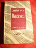 Camil Petrescu - Balcescu - Prima Ed. 1949 -Ed. de Stat