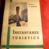 Radu D.Rosetti -Instantanee Turistice - Prima Ed. 1939, ilustratii - Carte de calatorie