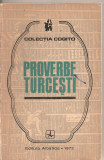 (C5210) PROVERBE TURCESTI, ANTOLOGIE DE A. BAUBEC SI N. CONSTANTINESCU, EDITURA ALBATROS, 1972