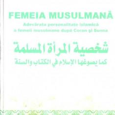 Muhammad Ali Al-Hashimi - Femeia musulmana - adevarata personalitate islamica a femeii musulmane dupa Coran si Sunna - Carti Islamism