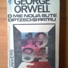 D7 O mie noua sute optzeci si patru - George Orwell - Roman, Anul publicarii: 1991