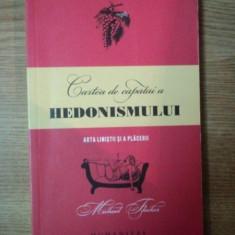 CARTEA DE CAPATAI A HEDONISMULUI, ARTA LINISTII SI A PLACERII de MICHAEL FLOCKER - Carte ezoterism