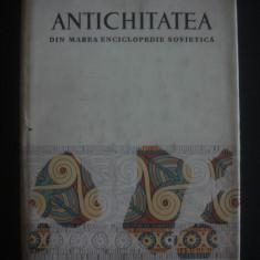 ANTICHITATEA - ARHITECTURA SI ARTELE PLASTICE DIN MAREA ENCICLOPEDIE SOVIETICA