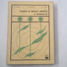 V.I.DANCEV \ T.A.LAPINSKAIA - ZACAMINTE DE MINEREURI RADIOACTIVE SI CERCETAREA LOR