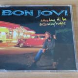 Bon Jovi - Someday I'll Be Saturday Night (CD Single) - Muzica Rock