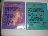 ADRIAN GHEORGHIU VIRGIL DRAGOMIR GEOMETRIA POLIEDRELOR SI A RETELELOR,FORME SI STRUCTURI CONSTRUCTIVE,2 VOL ,RF6/4, Virgil Gheorghiu