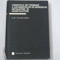 P.M.TATARINOV - CONDITIILE DE FORMARE A ZACAMINTELOR DE MINEREURI METALIFERE SI NEMETALIFERE