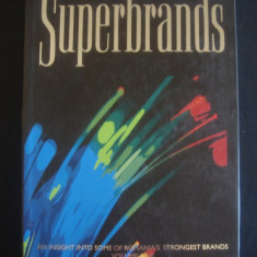 SUPERBRANDS * AN INSIGHT INTO SOME OF ROMANIA'S STRONGEST BRANDS volumul 1, Alta editura