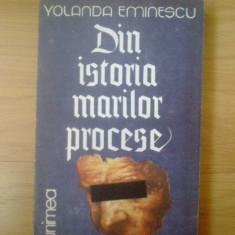 H4 Din Istoria Marilor Procese - Yolanda Eminescu, Alta editura, 1992
