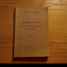 COMENTAR ASUPRA SFINTEI EVANGHELII DUPA MATEI -- Teocltos Farmachides -- volumul I, Ramnicul Valcii, 1931, 301 p. - Carti de cult