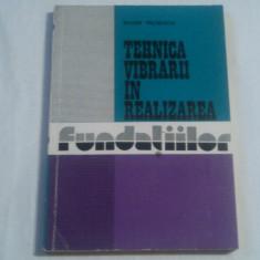 MARIN PAUNESCU - TEHNICA VIBRARII IN REALIZAREA FUNDATIILOR - Carti Constructii