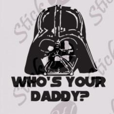 Who`s your Daddy?_Sticker diverse_Auto_Moto_DIV-175-Dimensiune: 35 cm. X 35 cm. - Orice culoare, Orice dimensiune - Sticker laptop